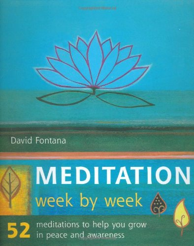 9781844830053: Meditation Week by Week: 52 Meditations to Help You Grow in Peace and Awareness