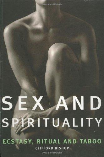 9781844830183: Sex and Spirituality : Ecstacy, Ritual and Taboo