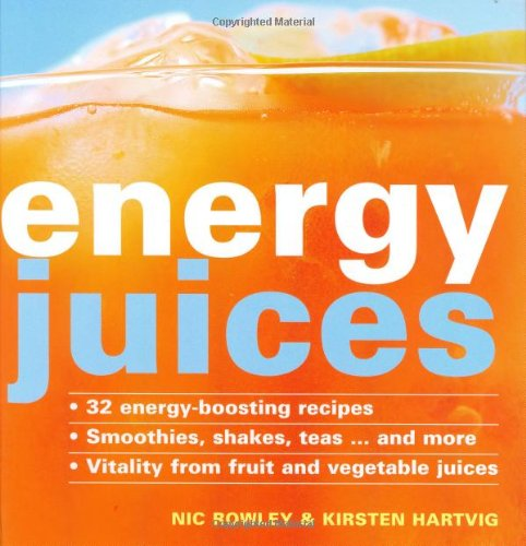 9781844830213: Energy Juices: 32 Energy-boosting Recipes Smoothies, Shakes, Teas...... and More Vitality from Fruit and Vegetable Juices