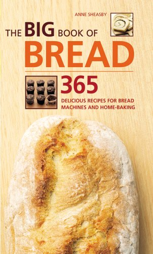 9781844830534: The Big Book of Bread: 365 Recipes for Bread Machines and Home Baking