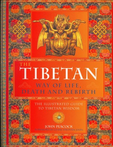 9781844830572: The Tibetan Way of Life,Death and Rebirth: The Illustrated Guide to Tibetan Wisdom