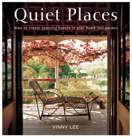 9781844830596: Quiet Places: How to Create Peaceful Havens in Your Home and Garden