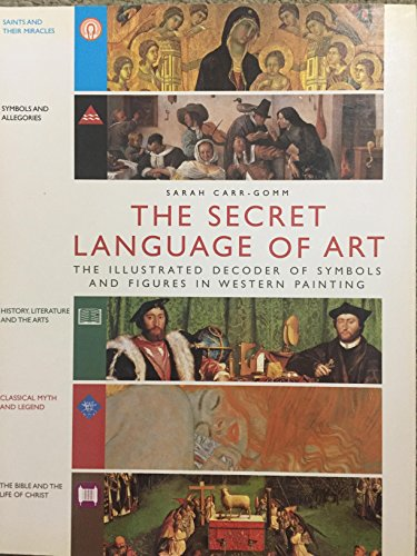 9781844830725: THE SECRET LANGUAGE OF ART the Illustrated Decoder of Symbols and Figures in Western Art