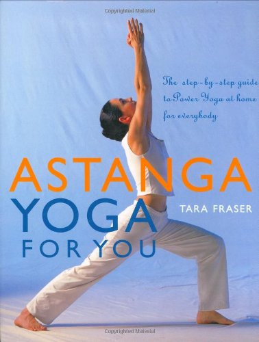 9781844830732: Astanga Yoga For You: A Step-by-step Guide to Power Yoga at Home for Everybody