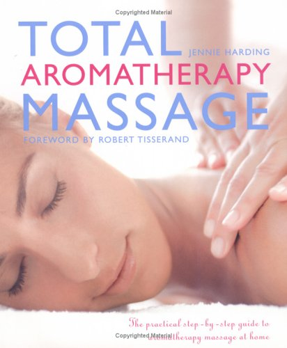 9781844831142: Total Aromatherapy Massage: The Practical Step-By-Step Guide to Aromatherapy Massage at Home