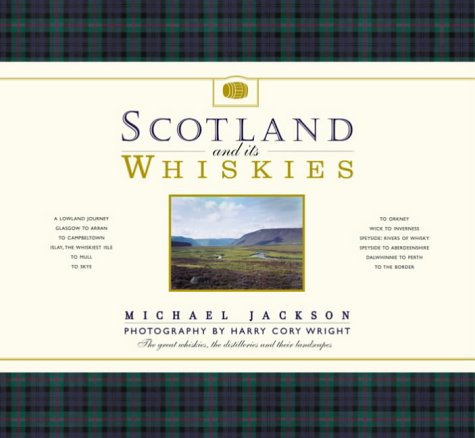 9781844831227: Scotland and Its Whiskies: The Great Whiskies, the Distilleries and Their Landscapes