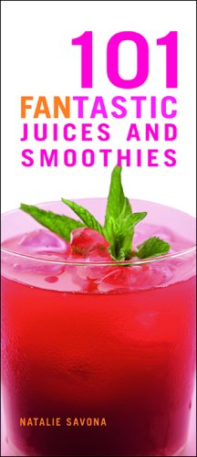 9781844831395: 101 Fantastic Juices and Smoothies: Put the Fun Back into Juicing!