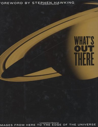9781844831616: What's Out There: Images from Here to the Edge of the Universe