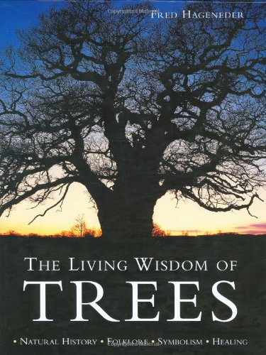 9781844831647: The Living Wisdom of Trees: Natural History, Folklore, Symbolism, Healing