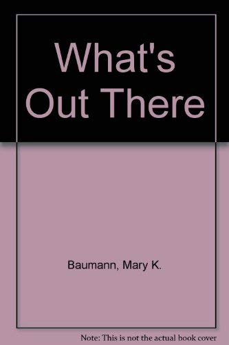 What's Out There: Mary K. Baumann