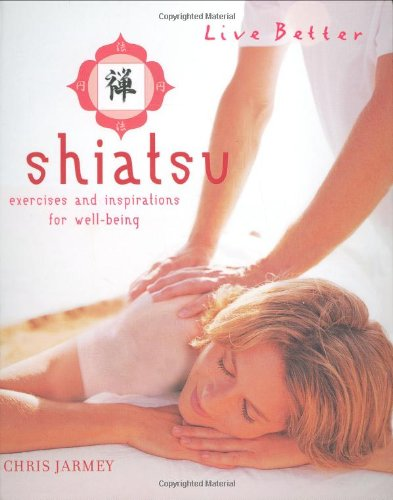 9781844832385: Shiatsu: Exercises and Inspirations for Well-being (Live Better)