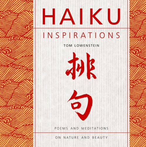 Haiku Inspirations : Poems and Meditations on Nature and Beauty