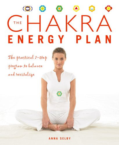 9781844833207: The Chakra Energy Plan: The Practical 7-Step Program to Balance and Revitalize