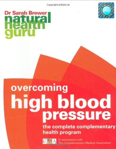 9781844833818: Overcoming High Blood Pressure: The Complete Complementary Health Programme (Natural Health Guru)