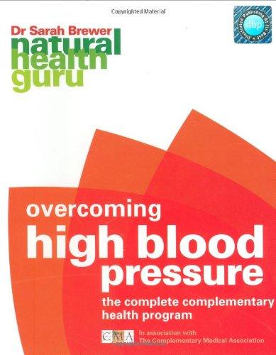 9781844833818: NHG: Overcoming High Blood Pressure: The Complete Complementary Health Programme (Natural Health Guru)