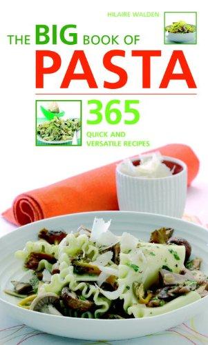 9781844833931: The Big Book of Pasta: 365 Quick and Versatile Recipes