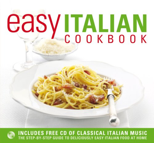 Easy Italian Cookbook: The Step-By-Step Guide to Deliciously Easy Italian Food at Home: Jennifer ...