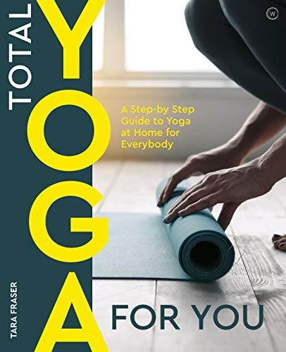 9781844834099: Total Yoga: A Step-By-Step Guide to Yoga at Home for Everybody