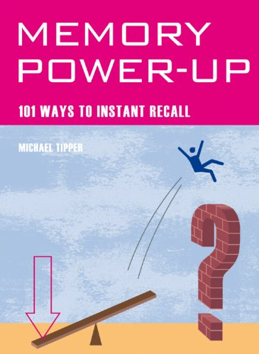 Memory Power-Up: 101 Ways to Instant Recall: Tipper, Michael