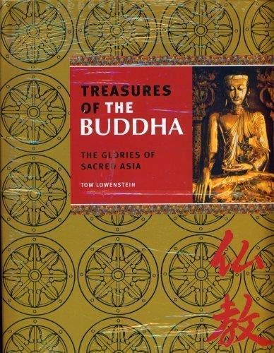 Treasures of the Buddha, the Glories of Sacred Asia