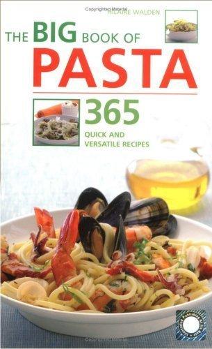9781844834303: THE BIG BOOK OF PASTA 365 QUICK AND VERSATILE RECIPES
