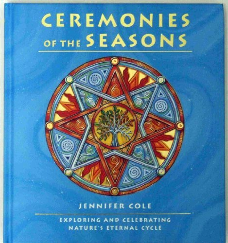 9781844834631: Ceremonies of the Seasons: Exploring and celebrating nature's eternal cycle Edition: reprint