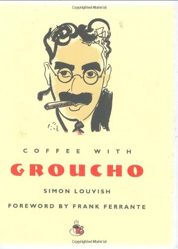 Coffee with Groucho (Coffee with.Series): Louvish, Simon