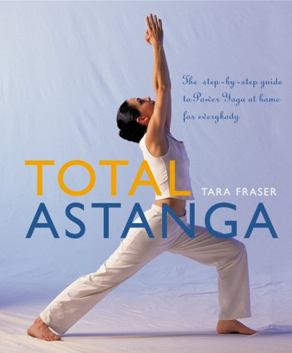 9781844834785: Total Astanga: The Step-By-Step Guide to Power Yoga at Home for Everybody