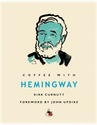 "Coffee with Hemingway (Coffee with...Series) 9781844835140 Go take a flying leap if you came here to flatter me."" It's easy to imagine Hemingway at his desk, reacting with his fabled aggression when interrupted for advice as he does here. Known for his globetrotting; passion for bullfighting, fishing, and hunting; fascination with war; and feuds with rivals like Gertrude Stein, he set the 20th-century template for the artist as an adventurer and man of action. Kirk Curnutt, a professor and member of the board of directors of the Ernest Hemingway Society, and multi-award-winning author John Updike arrange a mesmerizing meeting with this prickly American genius."