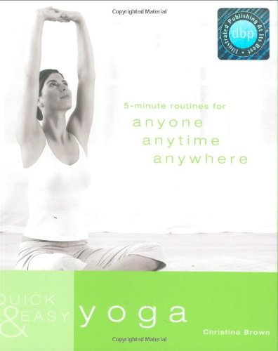Quick and Easy Yoga: Duncan Baird Publishers