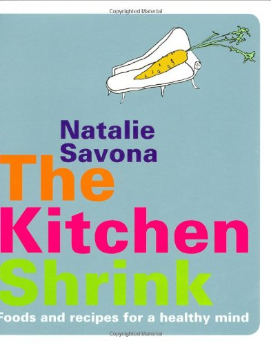 9781844835973: The Kitchen Shrink: Foods and Recipes for a Healthy Mind