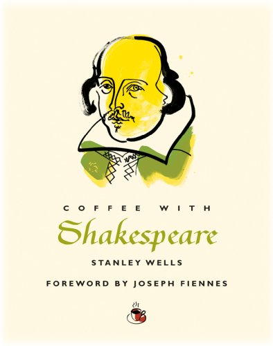 Coffee with Shakespeare (Coffee with.Series) 9781844836093 Shakespeare: the most famous writer who ever lived; a man whose career arouses heated controversy. Stanley Wells, described as the world's leading Shakespeare scholar, chats with the Bard about life, love, writing, and acting, as we follow his steps from a small town in Warwickshire to center stage in Elizabethan London. Joseph Fiennes, who played Will himself in Shakespeare in Love, provides an actor's perspective.