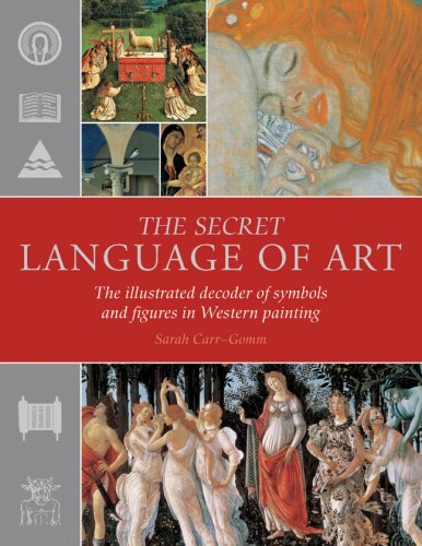 9781844837106: The Secret Language of Art: The Illustrated Decoder of Symbols and Figures in Western Painting