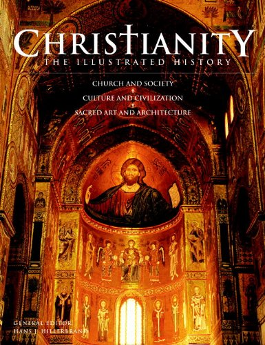 Christianity: The Illustrated History: Church and Society*Culture: Hillerbrand, Hans J.
