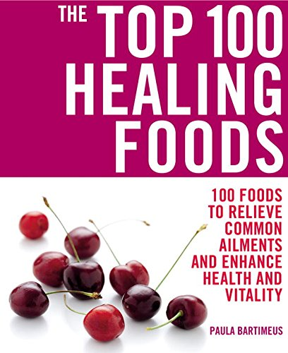 9781844837311: The Top 100 Healing Foods