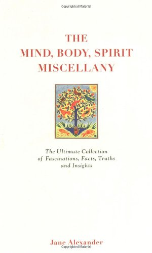 9781844838318: The Mind, Body Spirit Miscellany: The Ultimate Collection of Facts, Fascinations, Truths and Insights.