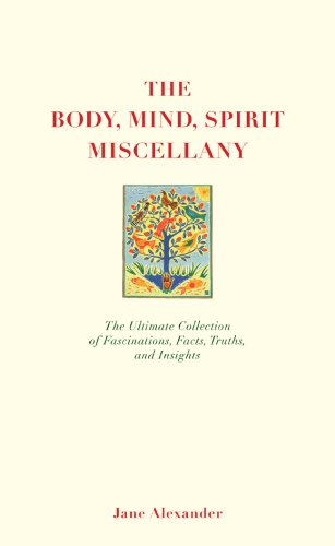 9781844838370: The Body, Mind, Spirit Miscellany: The Ultimate Collection of Fascinations, Facts, Truths, and Insights