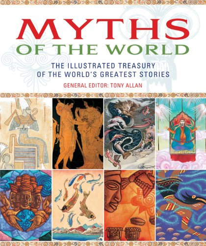 9781844838455: Myths of the World: The Illustrated Treasury of the World's Greatest Stories