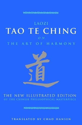 Tao Te Ching on The Art of Harmony: The New Illustrated Edition of the Chinese Philosophical ...
