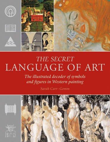 9781844838592: Secret Language of Art (Reference Classics)