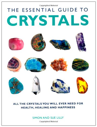 The Essential Guide to Crystals: Lilly, Simon; Lilly, Sue