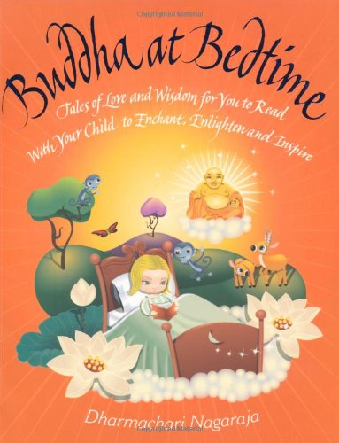 9781844838806: Buddha at Bedtime: Tales of Love and Wisdom for You to Read with Your Child to Enchant, Enlighten and Inspire