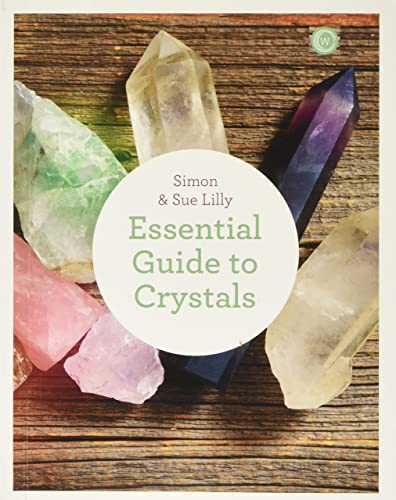 9781844839148: The Essential Guide to Crystals: All the Crystals You Will Ever Need for Health, Healing, and Happiness (Essential Guides Series)