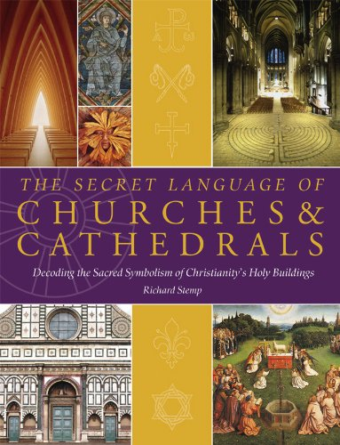 9781844839162: The Secret Language of Churches & Cathedrals: Decoding the Sacred Symbolism of Christianity's Holy Buildings