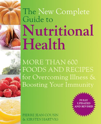 9781844839650: The New Complete Guide to Nutritional Health: More Than 600 Foods and Recipes for Overcoming Illness & Boosting Your Immunity