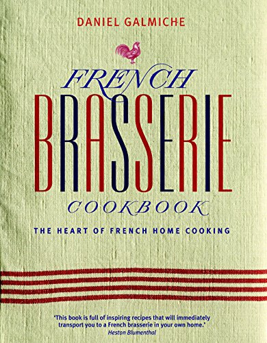 9781844839971: French Brasserie Cookbook: The Heart of French Home Cooking