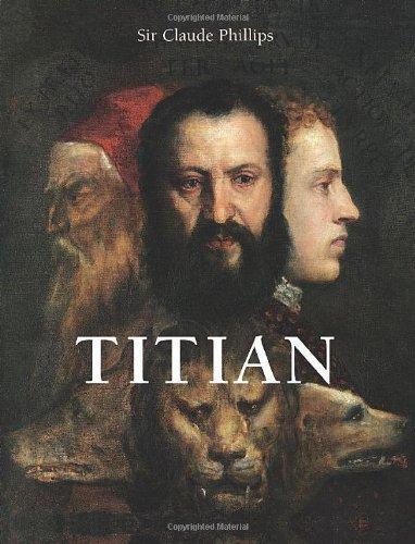 Titian (Hardcover): Claude Phillips