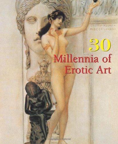9781844848324: 30 Millennia of Erotic Art (30 Millennia of Art)