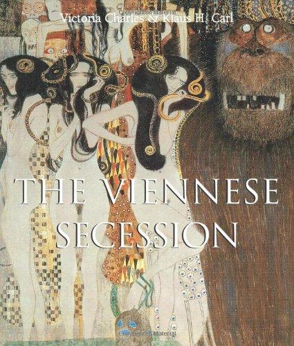 Viennese Secession (Art of Century): Carl, Klaus H; Charles, Victoria, Ph.D.