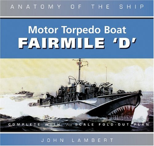 Motor Torpedo Boat Fairmile 'D' (Anatomy of the Ship) (184486006X) by John Lambert